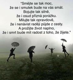 Tak to má být. Powerful Words, True Words, Funny Photos, Forgiveness, Self Love, Quotations, Dreaming Of You, Reiki, Inspirational Quotes