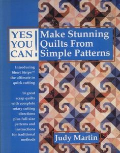 Make Stunning Quilts from Simple Patterns 112 pages by Judy Martin Introducing short strips the ultimate in quick cutting Pattern Blocks, Quilt Patterns, Log Cabin Quilts, Book Quilt, Yes, Paperback Books, Quilt Blocks, Projects To Try, Traditional