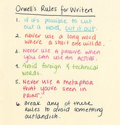 George Orwell's Rules for Writers - an invaluable set of guidelines for the new blogger on the block.