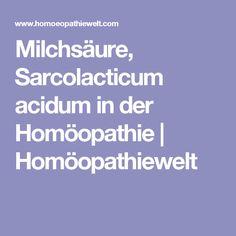 Milchsäure, Sarcolacticum acidum in der Homöopathie | Homöopathiewelt