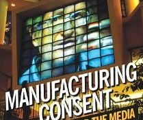 Manufacturing Consent: Noam Chomsky and the Media - A film about the noted American linguist/political dissident and his warning about corporate media's role in modern propaganda.