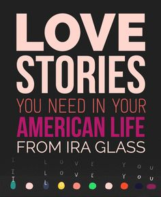 """7 Essential Love Stories From """"This American Life"""""""