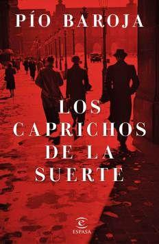 Los caprichos de la suerte - Pío Baroja