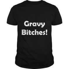 gravy bitches thanksgiving T-Shirt_1 T shirt #than… Perfect Gift for Thankgivings