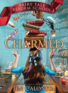 Cover Reveal @ The Indigo Quill: Charmed (Fairy Tale Reform School #2) by Jen Calonita