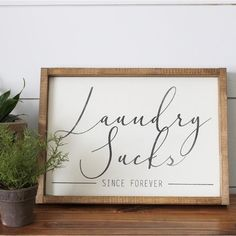 Laundry Sucks Since Forever Wood Sign