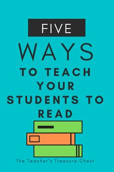 Five ways to teach students to read