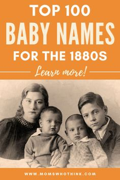 Picking a baby name is fun, and challenging. We're here to help! We've created a list of the Top 100 Baby Names for the 1800s for your inspiration. | Moms Who Think Top 100 Baby Names, Baby Girl Names, Boy Names, Baby Boy, Leonard Leo, Baby Name Letters, Most Popular Names, Prepare For Labor, Getting Ready For Baby