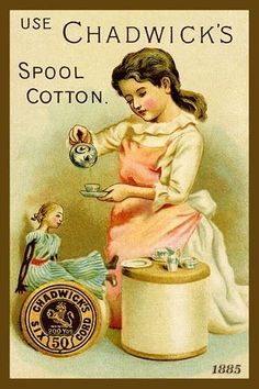 Trade card Chadwick's spool cotton with a girl serving tea to her doll, 1885.