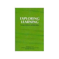 Exploring Learning: Young Children and Blockplay (New Studies in Education S.)