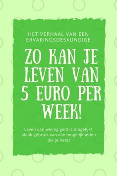 Leven van 5 euro per persoon per week: maar hoe dan? Money Tips, Money Saving Tips, Euro, Teen Money, Money Spells, Budgeting Worksheets, Save Money On Groceries, Budgeting Finances, Personal Finance