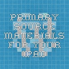 Primary Source Materials for Your iPad