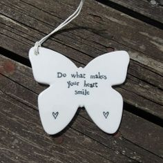 Do what makes your heart smile - East of India porcelain butterfly with message