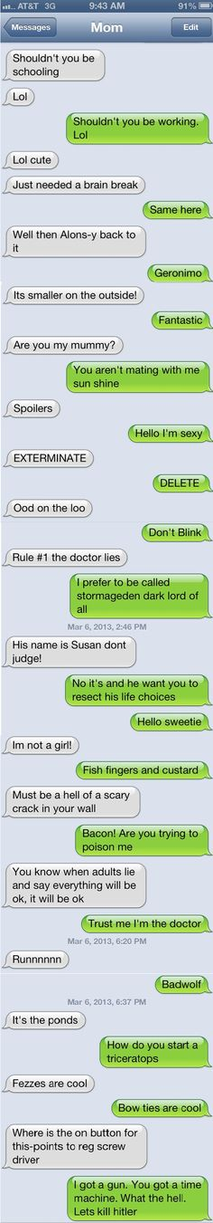 Doctor Who quote battle. I can see my friends Bri and Tammy doing this...