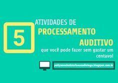 Pollyanna Barros Batista : 5 atividades de processamentoauditivo que você pod...