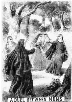 A Duel Between Nuns Another classic headline from TheIllustrated Police News, June 25th 1870.