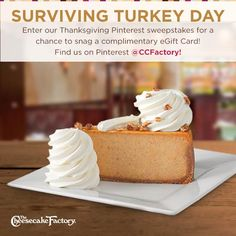 Enter our Pinterest giveaway! Pin your favorite Thanksgiving Survival Tips & Tricks now until November 27th, and you could score $100 in Complimentary eGift Cards. Enter for a chance to win here: http://sweeps.piqora.com/TurkeyDayCheesecakeFactory *Sweepstakes period from November 11, 2014 to November 27, 2014.  No purchase necessary. See Official Rules at  http://sweeps.piqora.com/fb/contest/content/thecheesecakefactory.com/889/rules for limits on eligibility and description of prize