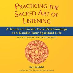 Practicing the Sacred Art of Listening: A Guide to Enrich Your Relationships and Kindle Your Spiritual Life (The Art of Spiritual Living) Spiritual Practices, Spiritual Life, Online Library, Books Online, Reflective Listening, Explore Quotes, Good Listener, Listening Skills, Sacred Art