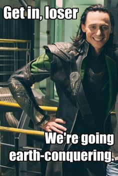 Loki and I would make an excellent team of evil.*ditto*