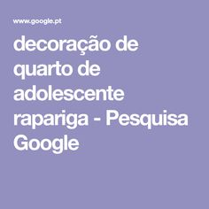 decoração de quarto de adolescente rapariga - Pesquisa Google