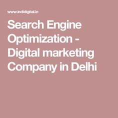 Search Engine Optimization - Digital marketing Company in Delhi