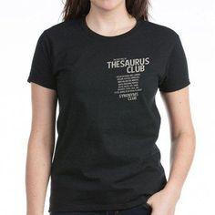 2f5513f52 Thesaurus Club Tee on CafePress.com #goinggreen Funny Humor, Math Humor, I