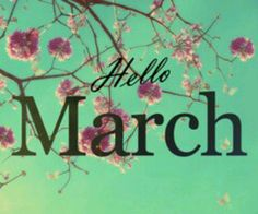 March 1, 2014 Hello March! We've been waiting patiently for you. I hope you bring warmer temps with you but apparently you are bringing a couple more snow storms our way. Not a nice way to get the party started.