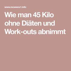 Wie man 45 Kilo ohne Diäten und Work-outs abnimmt
