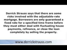 The adjustable-rate mortgage (ARM) is one of the most feared products in the financial industry, says Derrick Strauss. However, these oft-misunderstood mortgage options offer most homebuyers a favorable alternative to the perceived safety of the 30-year fixed-rate loan.