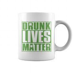 Drunk Lives Matter Funny Irish Saint Patricks Day Mug T-Shirts & Hoodies