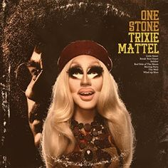 7b883fed3616da One Stone Trixie Mattel Album New Music Albums