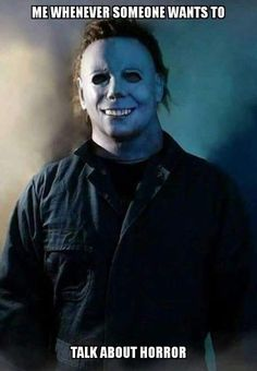If this was the mask I would've stabbed myself with the coat hangar out of pure fear memes michael myers Horror Movies Funny, Horror Movie Characters, Classic Horror Movies, Scary Movies, Scary Movie Memes, Slasher Movies, Halloween Look, Halloween Movies, Halloween Horror