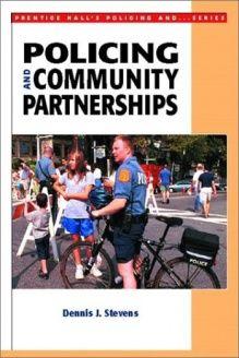 Policing and Community Partnerships , 978-0130280497, Dennis J. Stevens, Prentice Hall; 1 edition