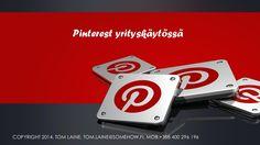 Pinterest Yrityskäytössä by Tom Laine by Tom Laine via slideshare