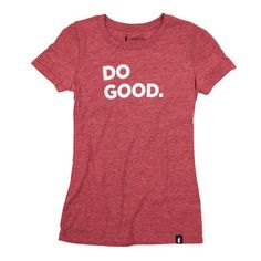 Doing good filters through all aspects of Cotopaxi, so we decided to make the Do Good T-Shirt to spread the word. It's ultra-soft, slightly fitted, and has that