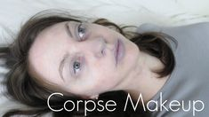 Reference for Hungry Vampire makeup -- Corpse Makeup