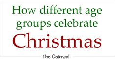 How different age groups celebrate Christmas by the oatmeal