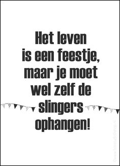 Life is a party, but you have to hang the garlands! www.fotostudio9shop.nl