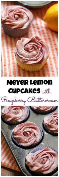 Sweet tart Meyer lemon cupcakes with raspberry buttercream taste like a breath of fresh, warm air on a cold winter day.