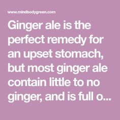 Ginger ale is the perfect remedy for an upset stomach, but most ginger ale contain little to no ginger, and is full of sugar and other additives. Morning Sickness Food, Homemade Ginger Ale, Few Ingredients, Beverages, Pregnancy, Remedies, Easter, Sugar, Foods