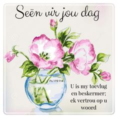 Good Morning Messages, Good Morning Wishes, Afrikaanse Quotes, Goeie More, Faith Quotes, Qoutes, Cards, Pictures, Arthritis Remedies