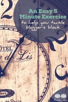 An easy 5 minute exercise to help you tackle blogger's block