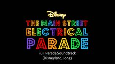 The Main Street Electrical Parade - Full Parade Soundtrack (Disneyland) -- Electronic magic! Especially the fanfare at the very beginning.