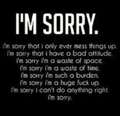 Love Quotes For Her : QUOTATION - Image : Quotes Of the day - Description Im Sorry I Mess Everything Up sad sorry sad quotes sorry quotes for her sorry Wallpaper Co, Looks Quotes, Dark Quotes, Depression Quotes, Depression Kills, True Quotes, Qoutes, Feelings, Quote Life