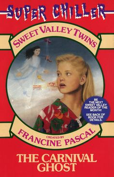 Sweet Valley Twins Super Chiller The Carnival Ghost---I remember sooo loving this book in elementary school!