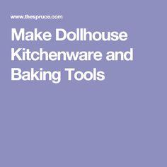 Make Dollhouse Kitchenware and Baking Tools