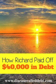 In this edition of Debt Success Stories, Richard explains how he paid off $40,000 in debt. Read this if you're in need of debt repayment motivation!