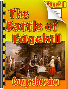Literacy/history cross-curricular resource featuring a reading passage about the Civil War battle at Edgehill, and questions to test pupil understanding of the text.