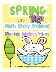 Spring into Math Story Problems Addition by First Grade Schoolhouse. $ FIRST GRADE.