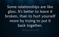 Some relationships are like glass.
